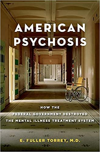 """Book cover of """"American Psychosis : How the Federal Government Destroyed the Mental Illness Treatment System"""""""