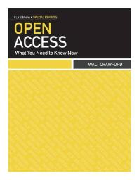 Open Access : What You Need to Know Now