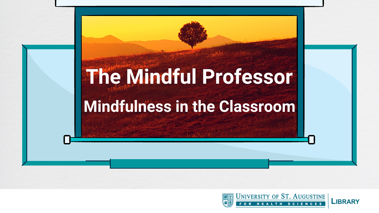 The Mindful Professor: Mindfulness in the Classroom