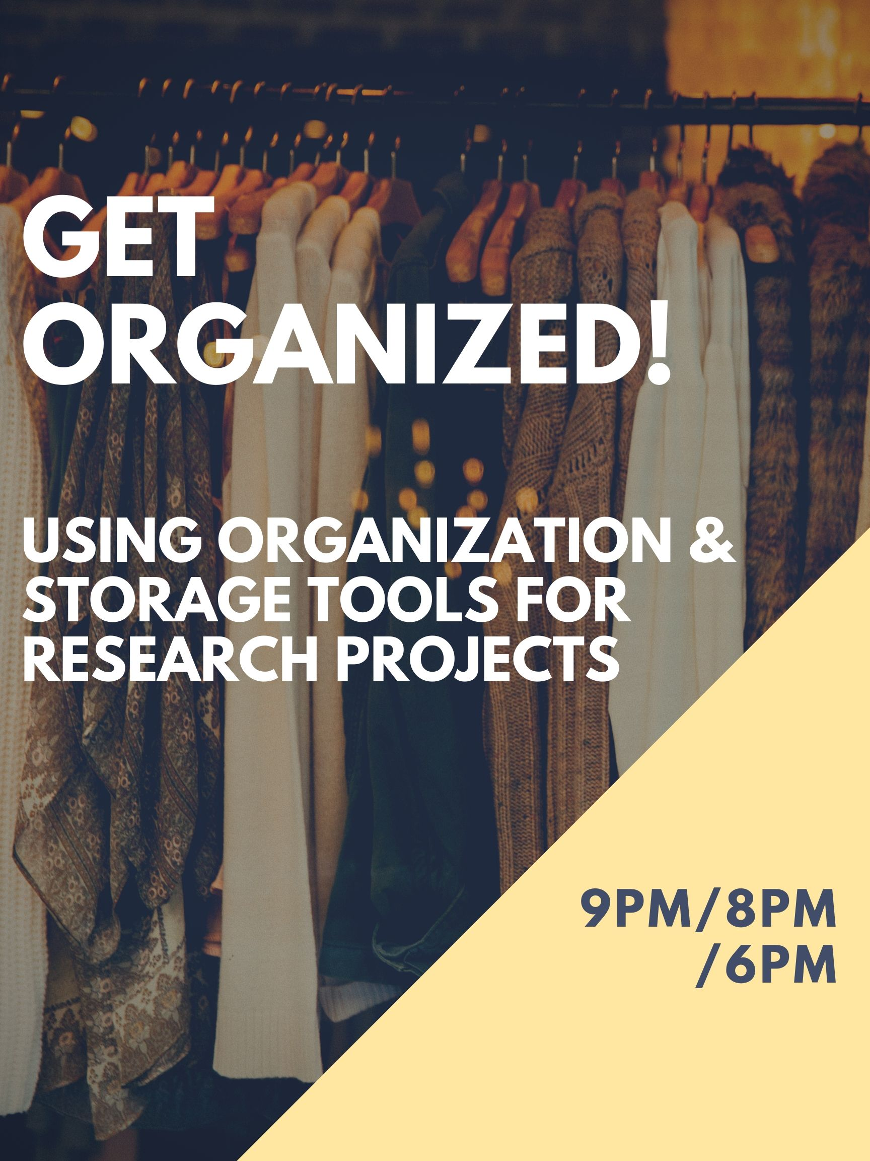 Get Organized!  Using Organization & Storage Tools for Research Projects