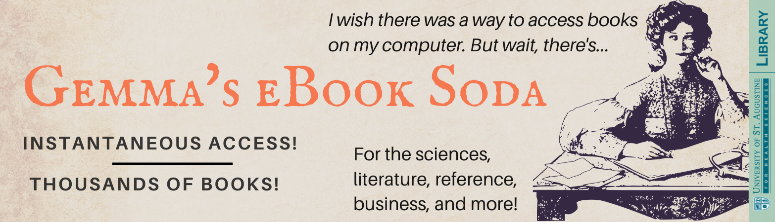 I wish there was a way to access books \non my computer. But wait, there's... Gemma's eBook Soda. INSTANTANEOUS ACCESS! Thousands of books! For the sciences, literature, reference, business, and more!