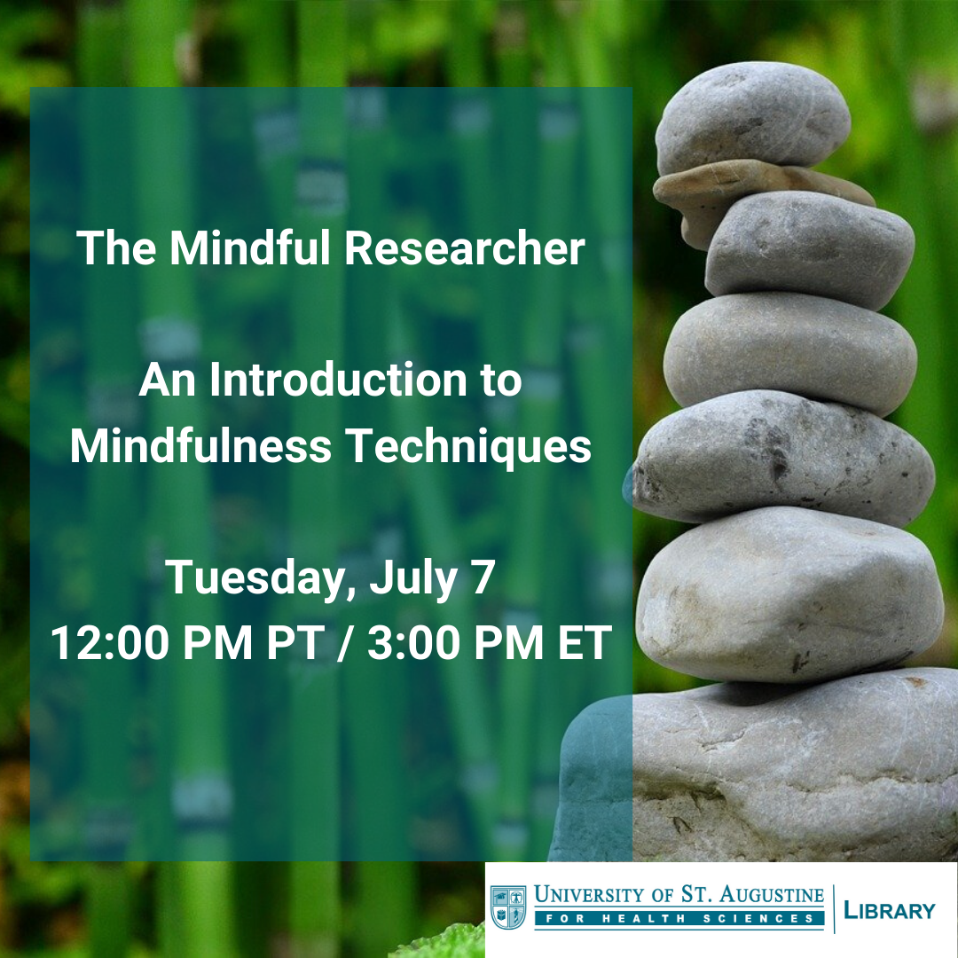 The Mindful Researcher: An Introduction to Mindfulness Techniques. Tuesday, July 7, 12:00 PM PT / 3:00 PM ET