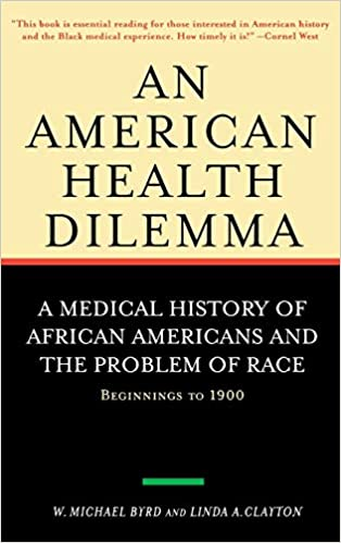 "Book cover of ""An American Health Dilemma : A Medical History of African Americans and the Problem of Race: Beginnings To 1900"""