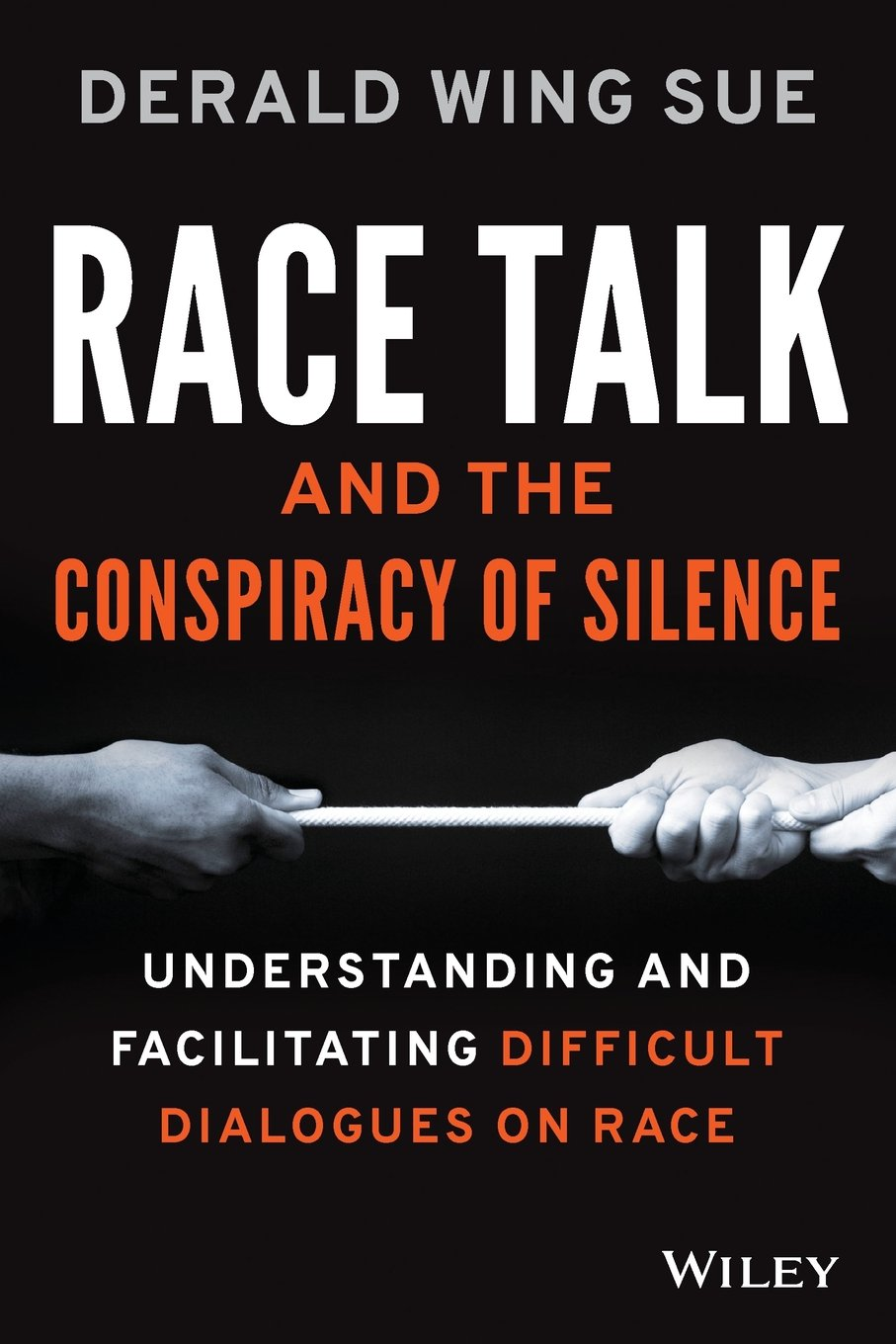 """Book cover of """"Race Talk and the Conspiracy of Silence : Understanding and Facilitating Difficult Dialogues on Race"""""""