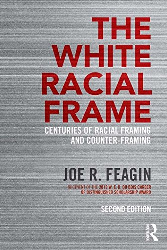 """Book cover of """"The White Racial Frame : Centuries of Racial Framing and Counter-Framing"""""""
