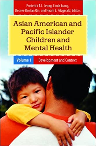 """Book cover of """"Asian American and Pacific Islander Children and Mental Health : Development and Context : Prevention and Treatment"""""""
