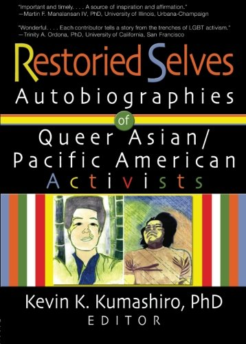 """Book cover of """"Restoried Selves : Autobiographies of Queer Asian / Pacific American Activists : Autobiographies of Queer Asian / Pacific American Activists"""""""