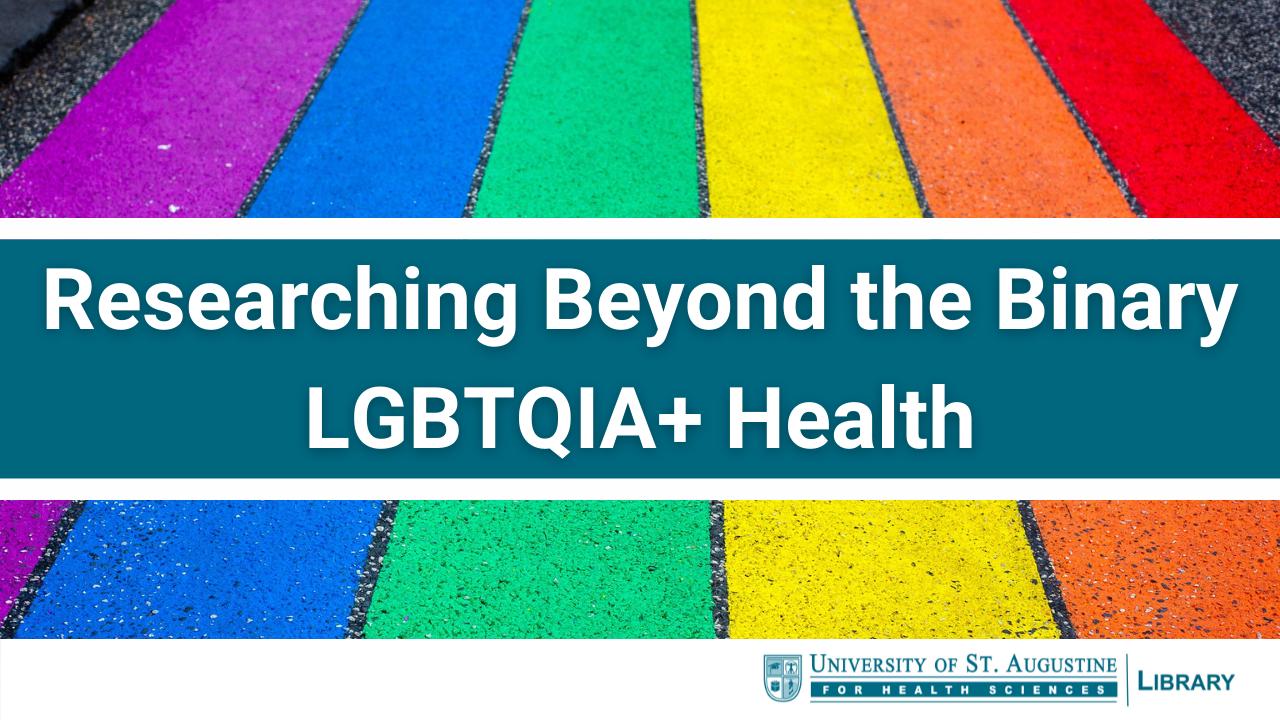 Researching Beyond the Binary: LGBTQIA+ Health