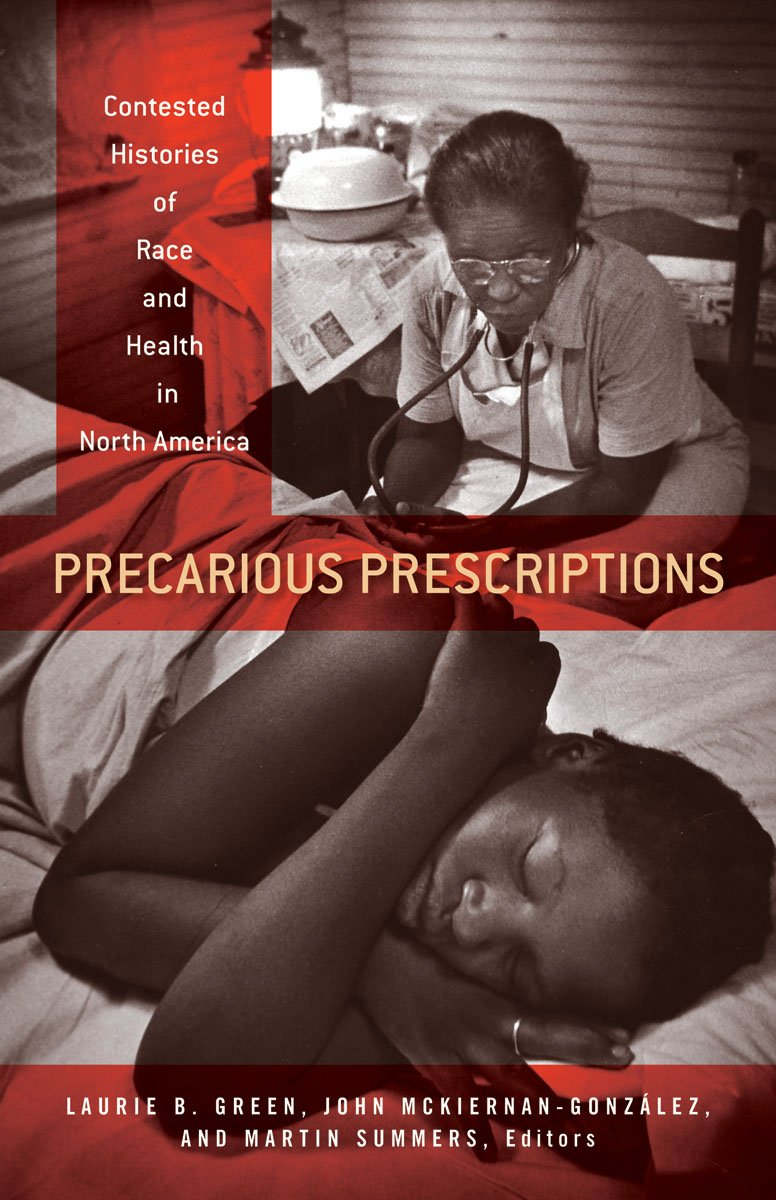 "Book cover of ""Precarious Prescriptions : Contested Histories of Race and Health in North America"""