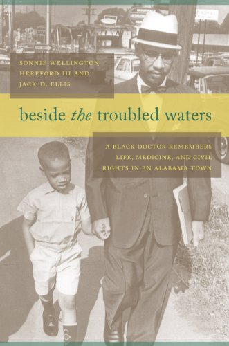 "Book cover of ""Beside the Troubled Waters : A Black Doctor Remembers Life, Medicine, and Civil Rights in an Alabama Town"""