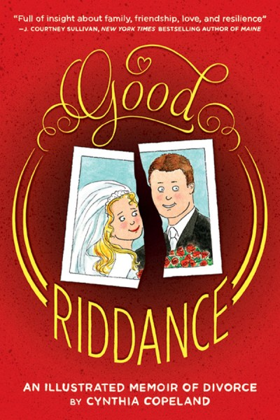 "Book cover of ""Good Riddance : An Illustrated Memoir of Divorce"""
