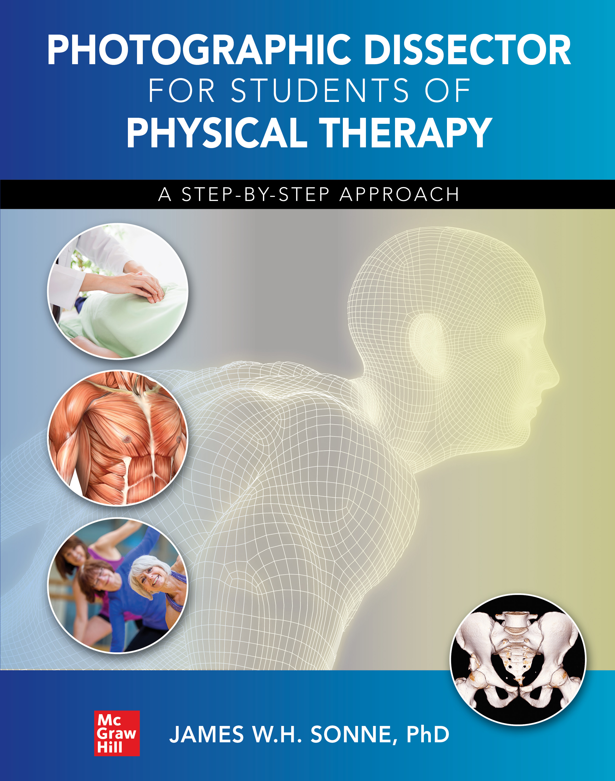 Photographic Dissector for Students of Physical Therapy: A Step-by-Step Approach