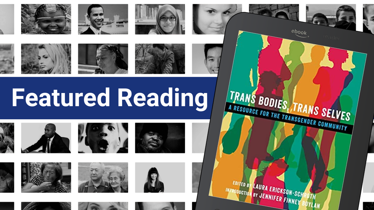 Featured Reading: Trans Bodies, Trans Selves : A Resource for the Transgender Community