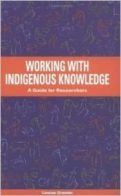 "Book cover of ""Working with Indigenous Knowledge : A Guide for Researchers"""