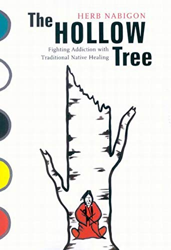 "Book cover of ""Hollow Tree : Fighting Addiction with Traditional Native Healing"""