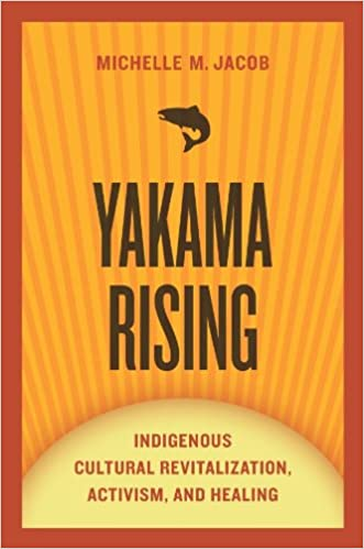 "Book cover of ""Yakama Rising : Indigenous Cultural Revitalization, Activism, and Healing"""