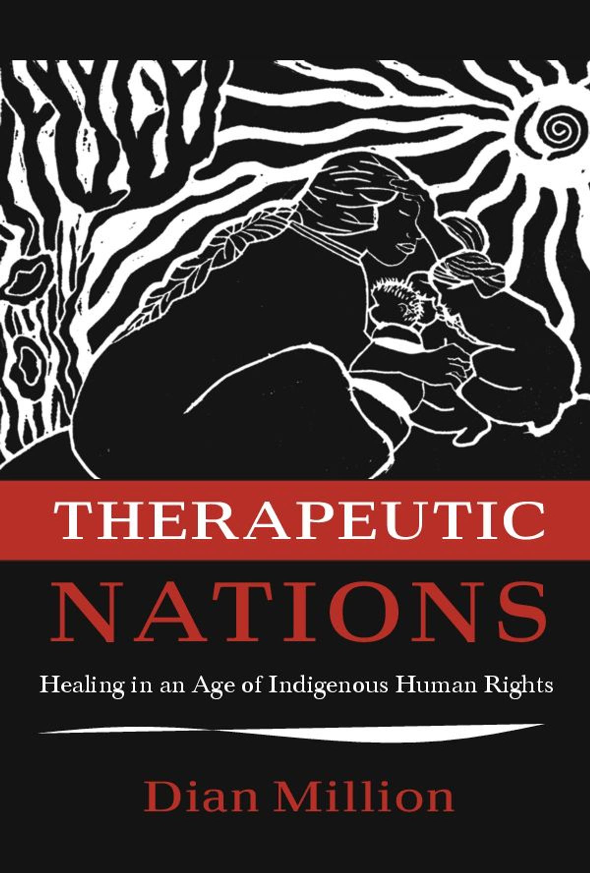 """Book cover of """"Therapeutic Nations : Healing in an Age of Indigenous Human Rights"""""""