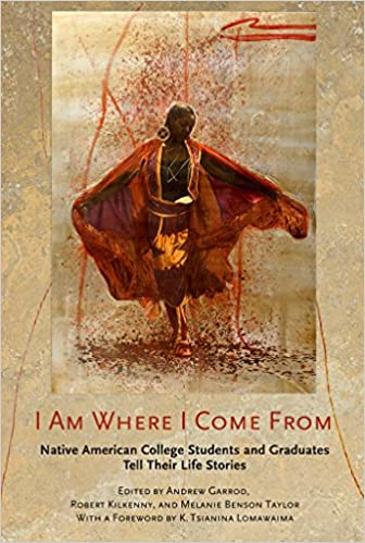 "Book cover of ""I Am Where I Come From : Native American College Students and Graduates Tell Their Life Stories"""