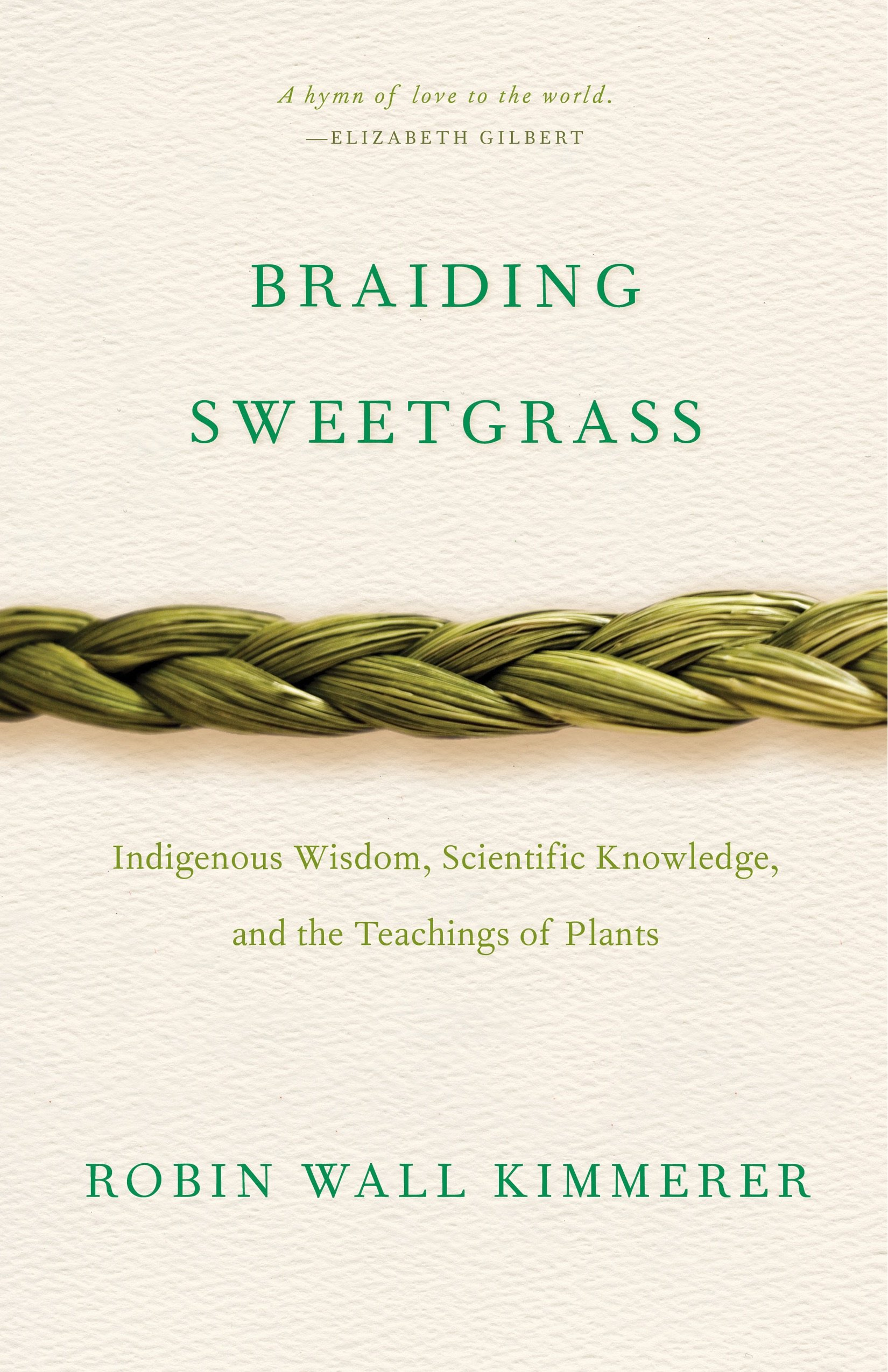 "Book cover of ""Braiding Sweetgrass : Indigenous Wisdom, Scientific Knowledge and the Teachings of Plants"""