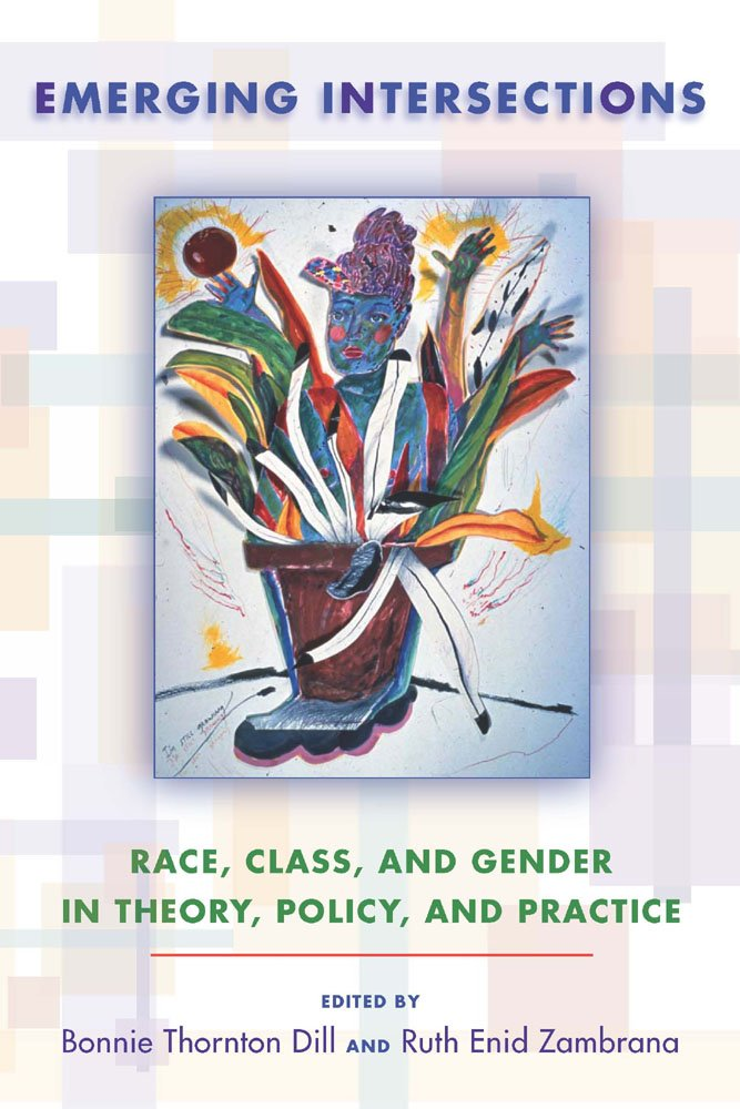 "Book cover of ""Emerging Intersections : Race, Class, and Gender in Theory, Policy, and Practice"""
