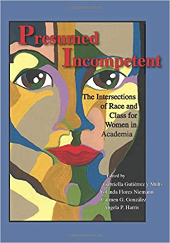 "Book cover of ""Presumed Incompetent : The Intersections of Race and Class for Women in Academia"""