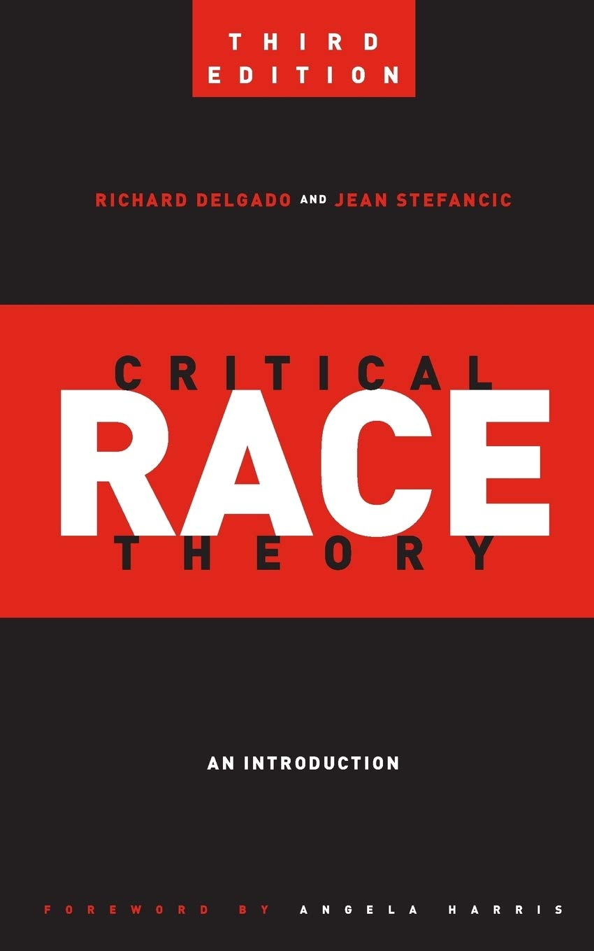 "Book cover of ""Critical Race Theory (Third Edition) : An Introduction"""