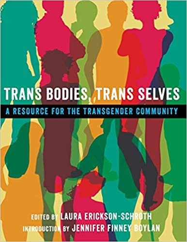 "Book cover of ""Trans Bodies, Trans Selves : A Resource for the Transgender Community"""