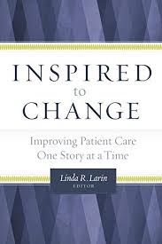 "Book cover of ""Inspired to Change (Improved Patient Care One Story at a Time)"""