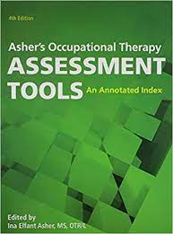"""Book cover of """"Asher's Occupational Therapy Assessment Tools : An Annotated Index"""""""
