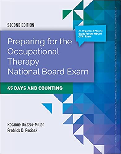 """Book cover of """"Preparing For The Occupational Therapy National Board Exam: 45 Days And Counting"""""""