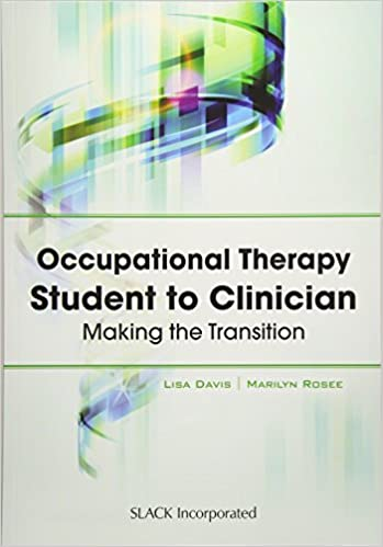 """Book cover of """"Occupational Therapy Student to Clinician: Making the Transition"""""""