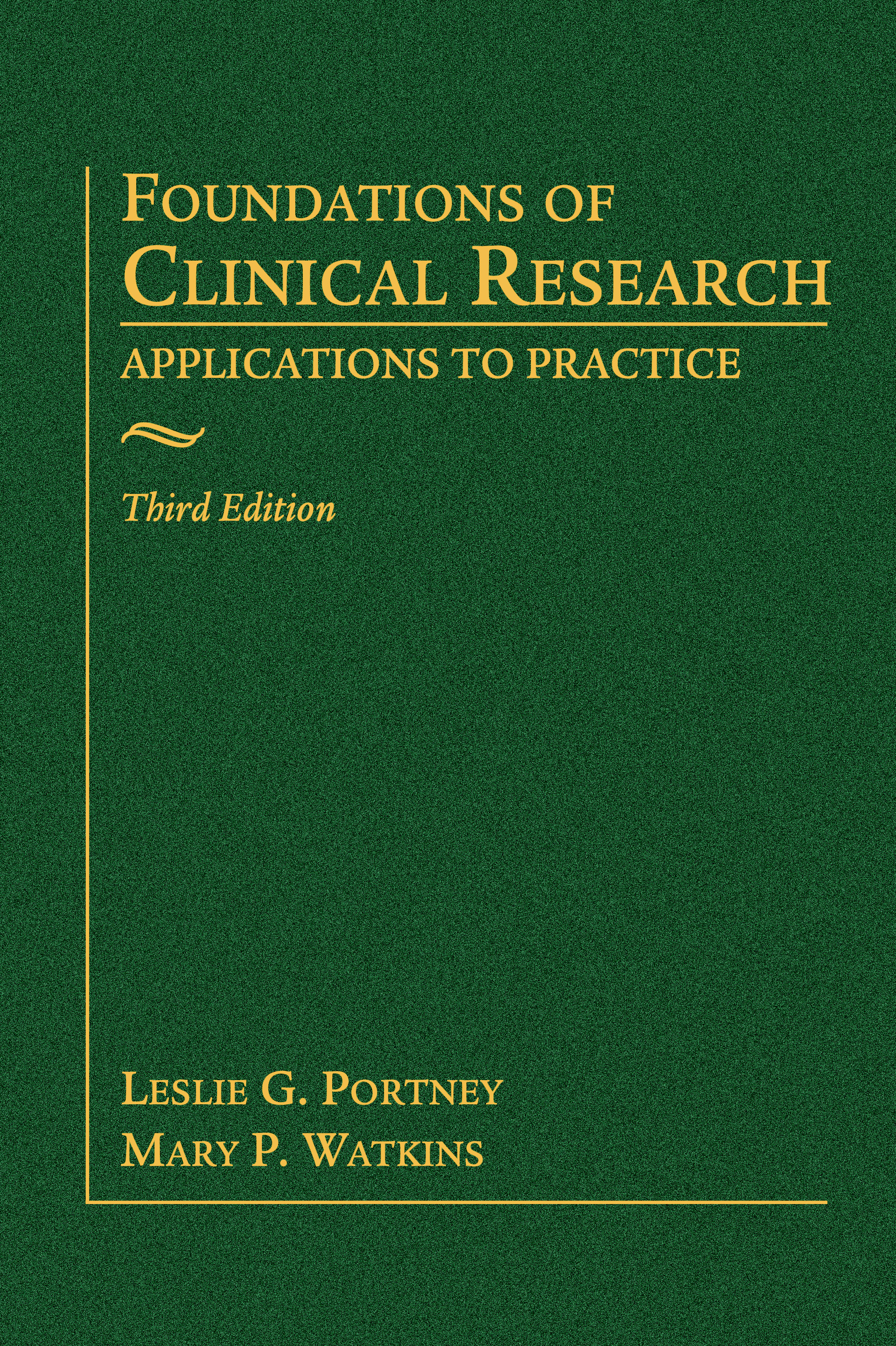 Foundations of Clinical Research: Applications to Practice, 3e
