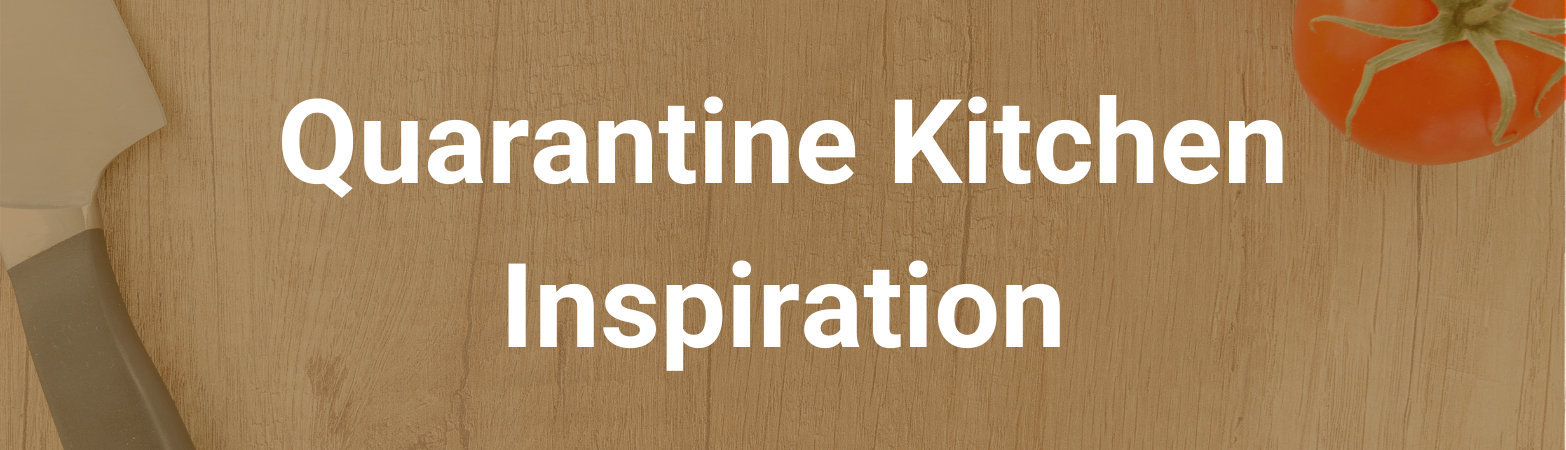 """A cutting board with a tomato and kitchen knife. Text states: """"Quarantine Kitchen Inspiration"""""""
