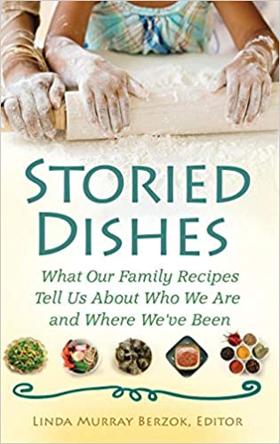 "Book cover of ""Storied Dishes : What Our Family Recipes Tell Us about Who We Are and Where We've Been"""