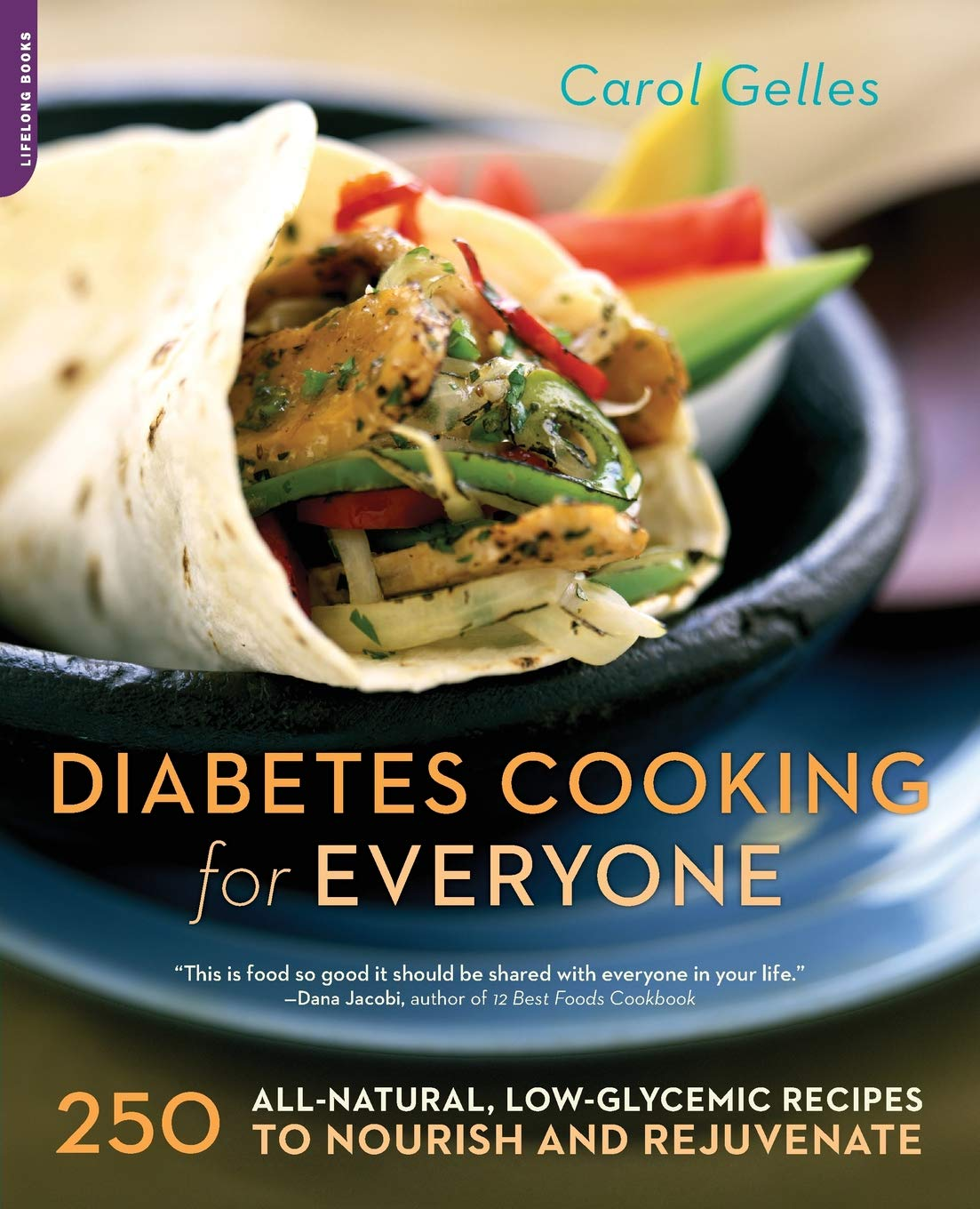 "Book cover of ""The Diabetes Cooking for Everyone : 250 All-Natural, Low-Glycemic Recipes to Nourish and Rejuvenate"""