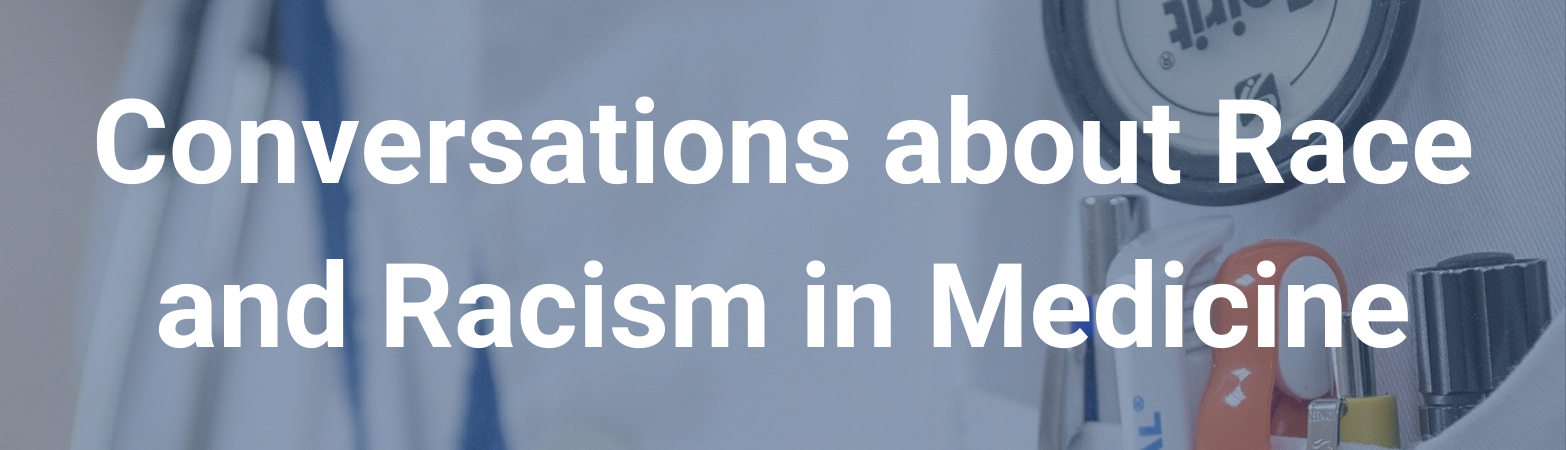"Image of a lab coat. Text states, ""Conversations about Race and Racism in Medicine"""