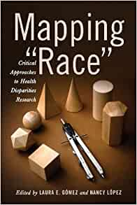 "Book cover of ""Mapping Race : Critical Approaches to Health Disparities Research"""