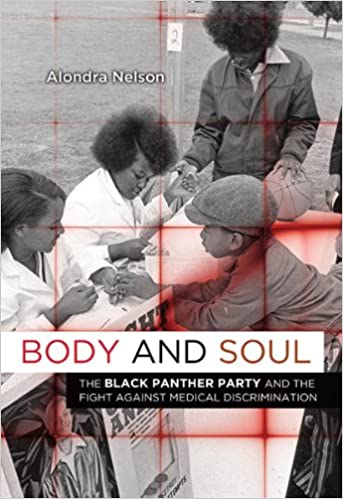 "Book cover of ""Body and Soul : The Black Panther Party and the Fight against Medical Discrimination"""