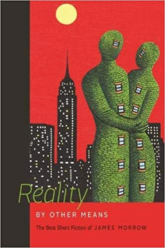 "Book cover of ""Reality by Other Means : The Best Short Fiction of James Morrow"""