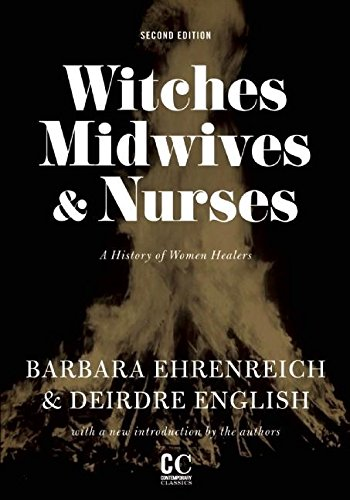 "Book cover of ""Witches, Midwives, & Nurses (Second Edition) : A History of Women Healers"""