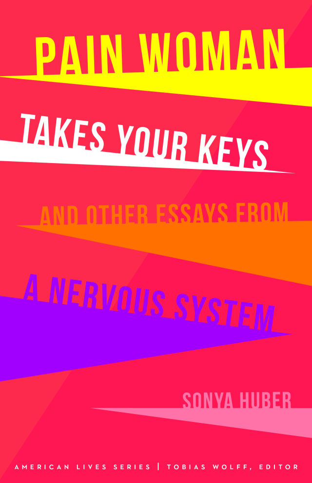 Book cover of Pain Woman Takes Your Keys, and Other Essays from a Nervous System