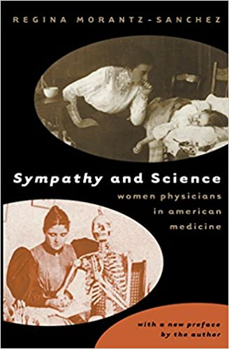 "Book cover of ""Sympathy and Science : Women Physicians in American Medicine"""