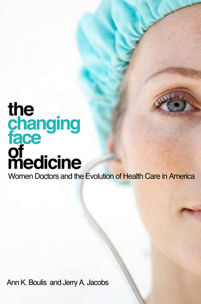 "Book cover of ""The Changing Face of Medicine : Women Doctors and the Evolution of Health Care in America"""